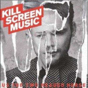 Kill Screen Music: Us The Two-Headed Horse