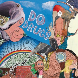 Do Drugs: Do Drugs