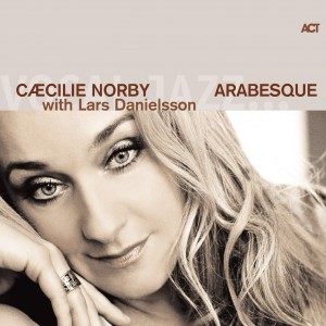 Cæcilie Norby with Lars Danielsson: Arabesque