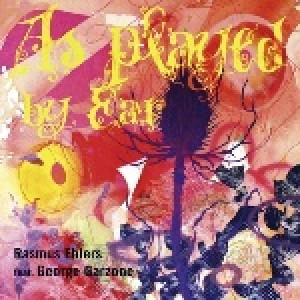 Rasmus Ehlers feat. George Garzone: As Played By Ear