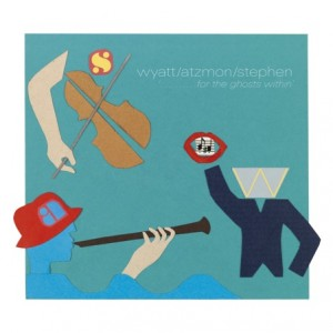 Wyatt/Atzmon/Stephen: For The Ghosts Within