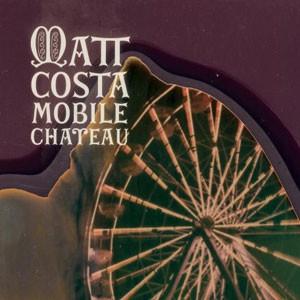 Matt Costa: Mobile Chateau