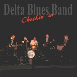 Delta Blues Band: Checkin' in