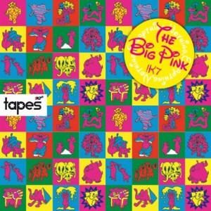 The Big Pink: Tapes