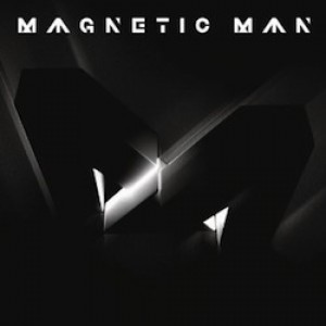 Magnetic Man: Magnetic Man