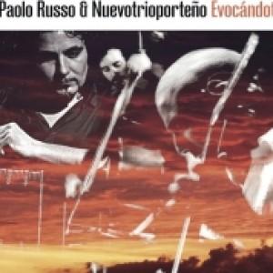Paolo Russo & Nuevotrioporteño: Evocándote