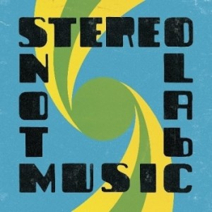 Stereolab: Not Music