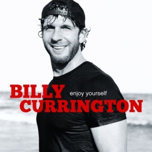 Billy Currington: Enjoy Yourself