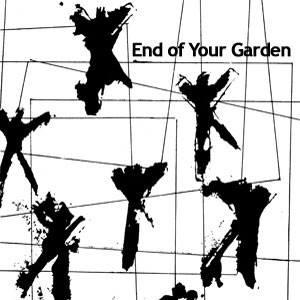 End Of Your Garden: End Of Your Garden