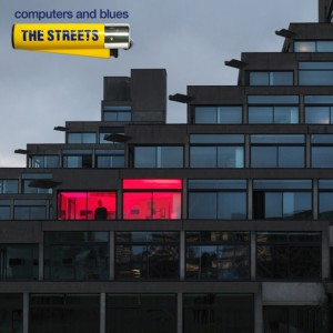 The Streets: Computers And Blues