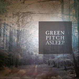 Green Pitch: Asleep