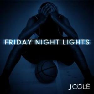 J. Cole: Friday Night Lights