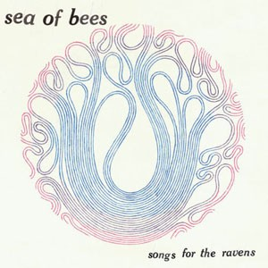 Sea Of Bees: Songs For The Ravens