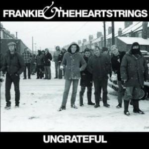 Frankie & The Heartstrings: Ungrateful
