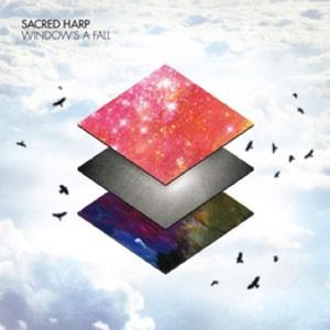 Sacred Harp: Window's A Fall