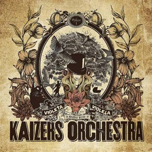 Kaizers Orchestra: Violeta Violeta, Vol. 1
