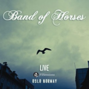 Band Of Horses: Live P3 Sessions
