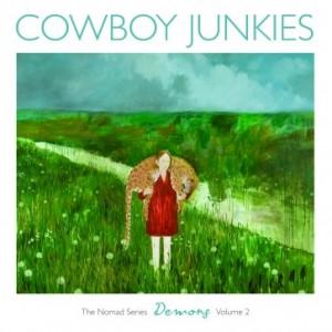 Cowboy Junkies: Nomad Series: Demons, Vol. 2