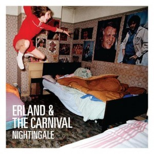 Erland And The Carnival: Nightingale