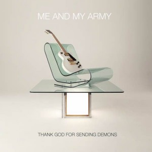 Me And My Army: Thank God For Sending Demons
