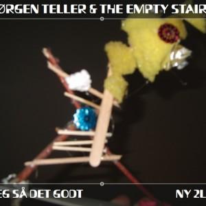 Jørgen Teller & The Empty Stairs: Jeg Så Det Godt