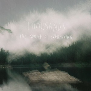 Thousands: The Sound Of Everything