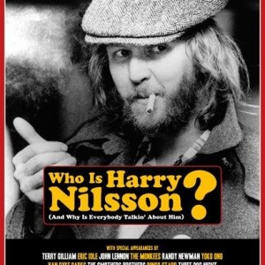John Scheinfeld: Who Is Harry Nilsson (And Why Is Everybody Talkin' About Him?)