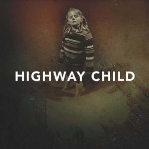 Highway Child: Highway Child