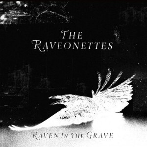 The Raveonettes: Raven In The Grave