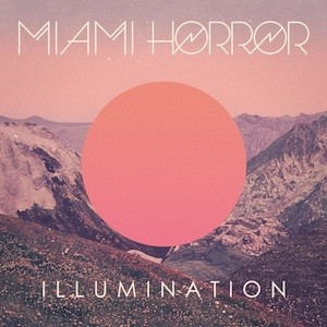 Miami Horror: Illumination