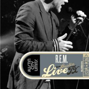 R.E.M.: Live From Austin TX