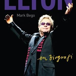 Mark Bego : Elton John –En Biografi