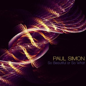 Paul Simon: So Beautiful Or So What
