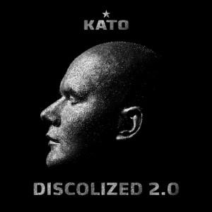 Kato (dj): Discolized 2.0
