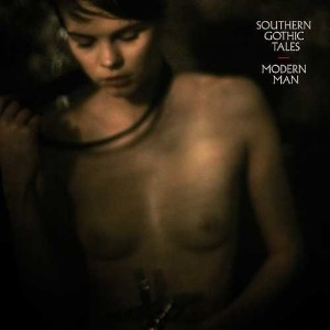 Southern Gothic Tales: Modern Man