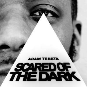 Adam Tensta: Scared Of the Dark