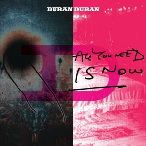 Duran Duran: All You Need Is Now