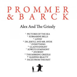 Prommer & Barck: Alex And The Grizzly