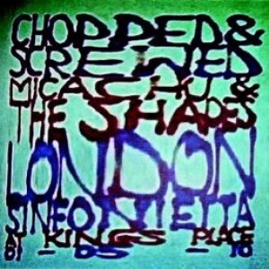 Micachu & The Shapes and The London Sinfonietta: Chopped & Screwed
