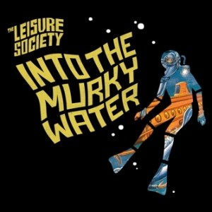The Leisure Society: Into The Murky Water