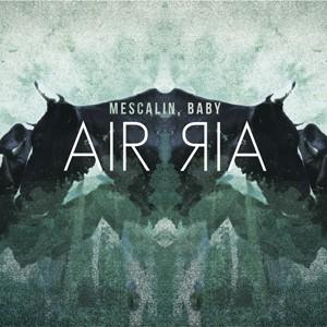 Mescalin, Baby: Air Air