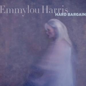 Emmylou Harris: Hard Bargain