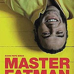 David Pepe Birch: Master Fatman