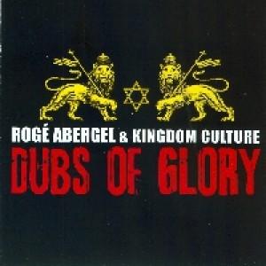 Rogé Abergel & Kingdom Culture: Dubs Of Glory