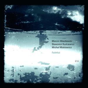 Wasilewski / Kurkiewicz / Miskiewicz: Faithful