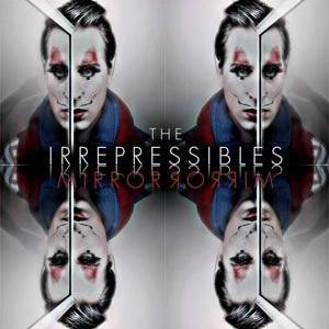 The Irrepressibles: Mirror Mirror