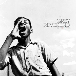 Grey Reverend: Of The Days