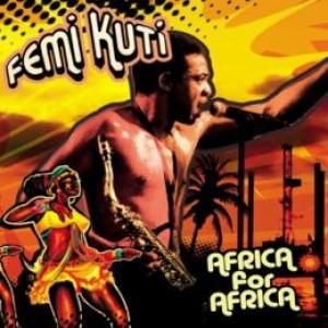 Femi Kuti: Africa For Africa