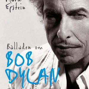 Daniel Mark Epstein : Balladen Om Bob Dylan