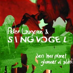 Peter Laugesen & Singvogel: Den Her Planet Glemmer Vi Aldrig